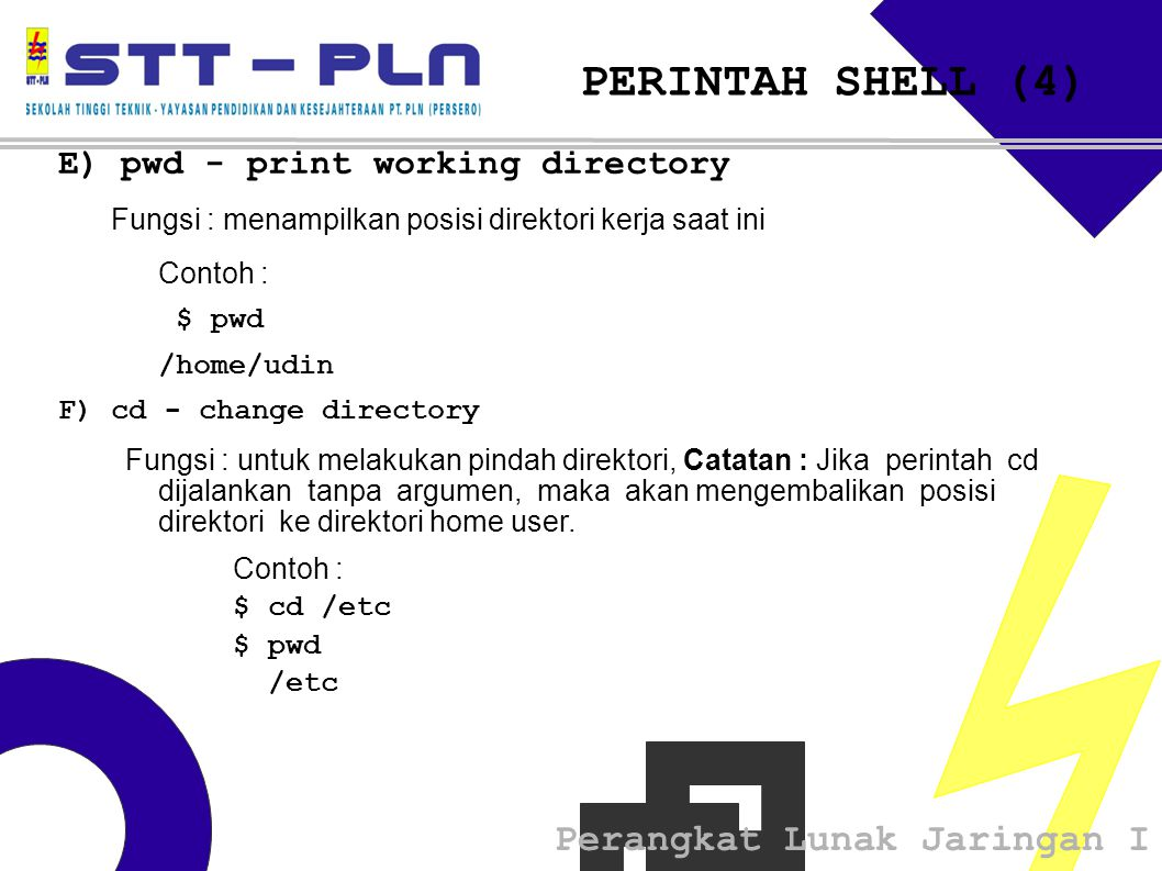 PERINTAH SHELL (4)‏ E) pwd - print working directory