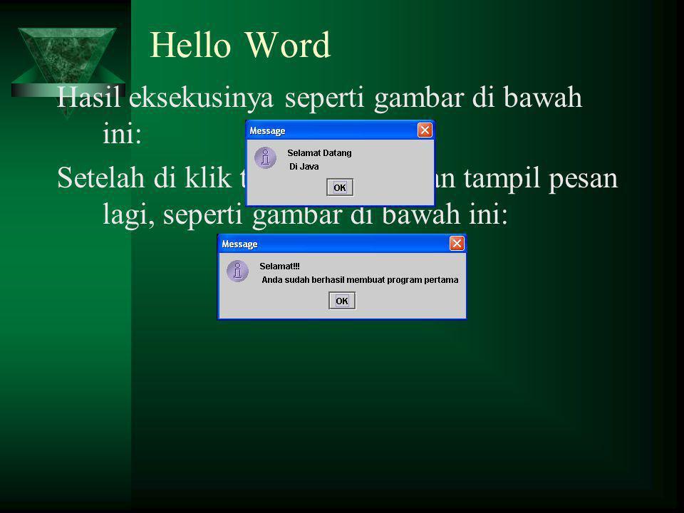 Hello Word Hasil eksekusinya seperti gambar di bawah ini: