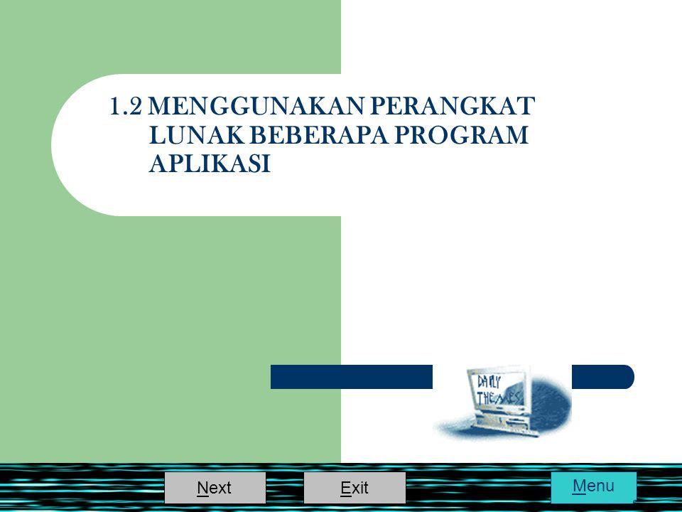 1.2 MENGGUNAKAN PERANGKAT LUNAK BEBERAPA PROGRAM APLIKASI