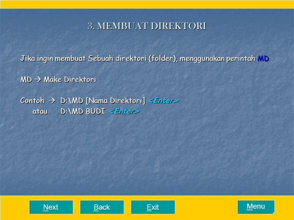 3. MEMBUAT DIREKTORI Jika ingin membuat Sebuah direktori (folder), menggunakan perintah MD. MD  Make Direktori.