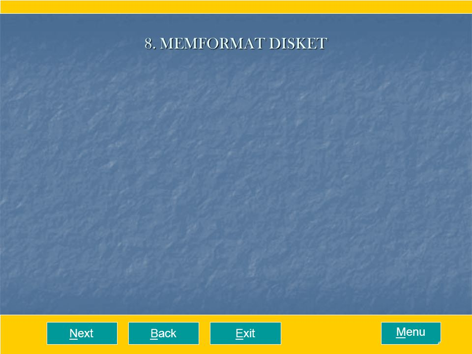 8. MEMFORMAT DISKET Next Back Exit Menu