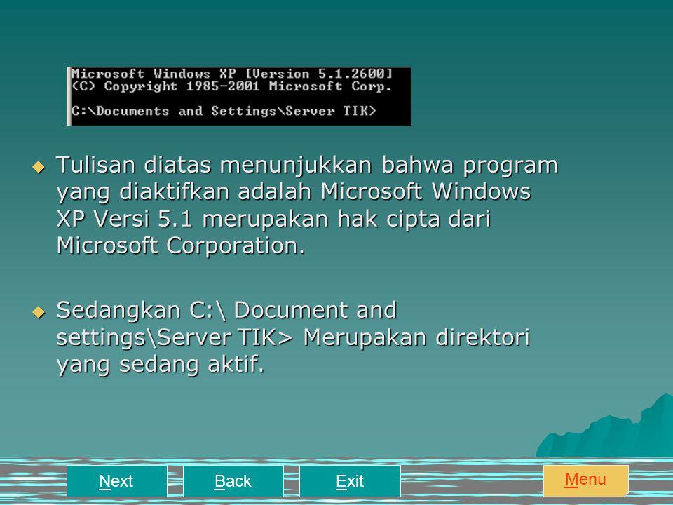 Tulisan diatas menunjukkan bahwa program yang diaktifkan adalah Microsoft Windows XP Versi 5.1 merupakan hak cipta dari Microsoft Corporation.