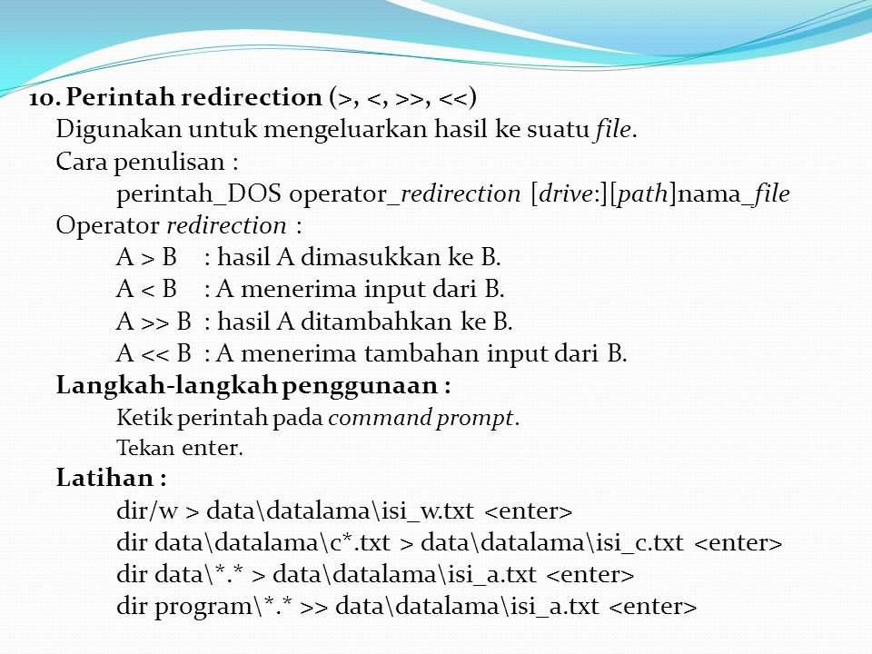 10. Perintah redirection (>, <, >>, <<)