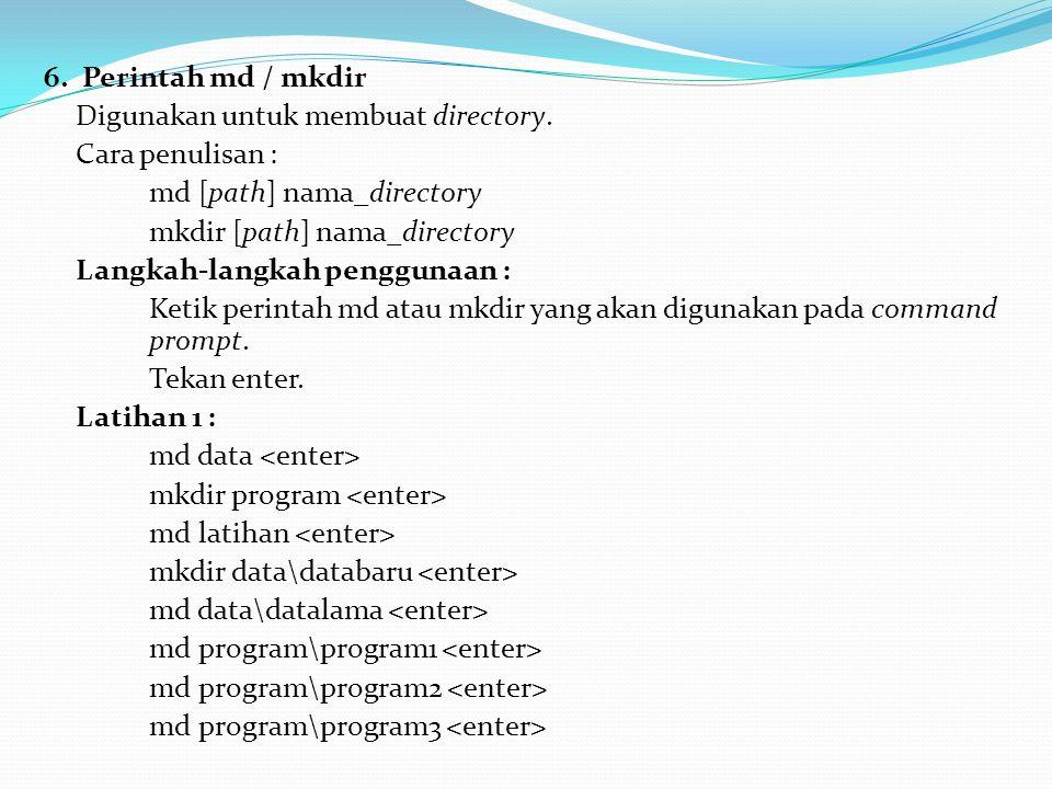 6. Perintah md / mkdir Digunakan untuk membuat directory