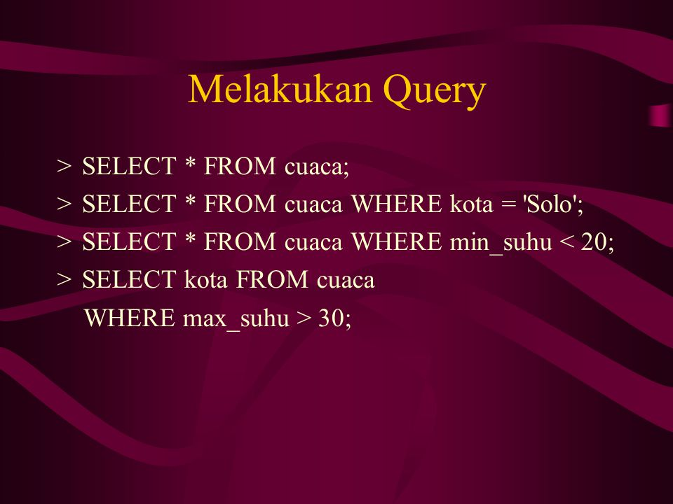 Melakukan Query SELECT * FROM cuaca;