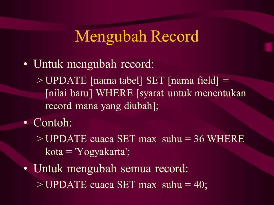 Mengubah Record Untuk mengubah record: Contoh: