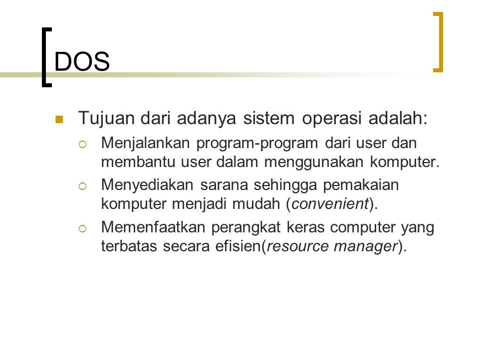 DOS Tujuan dari adanya sistem operasi adalah: