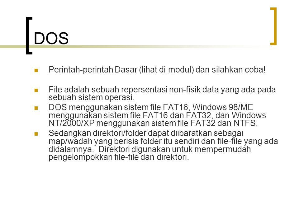 DOS Perintah-perintah Dasar (lihat di modul) dan silahkan coba!