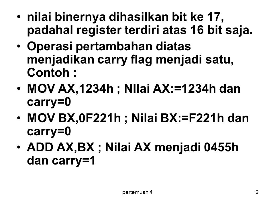 MOV AX,1234h ; NIlai AX:=1234h dan carry=0