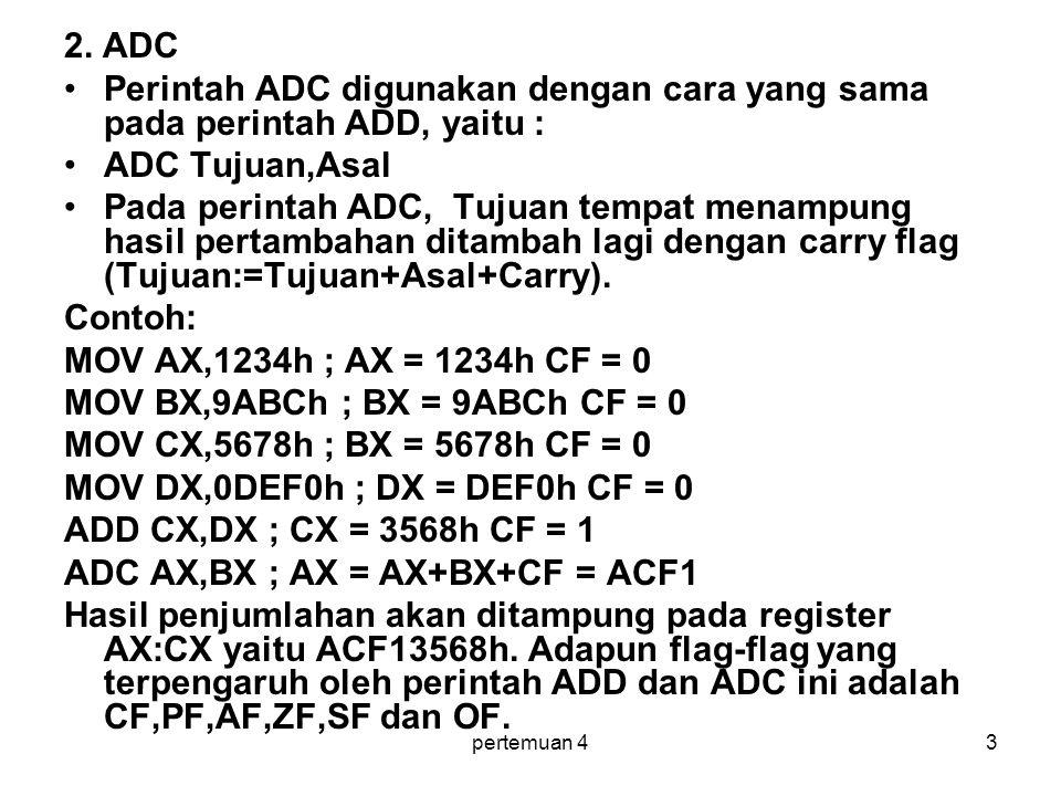 MOV BX,9ABCh ; BX = 9ABCh CF = 0 MOV CX,5678h ; BX = 5678h CF = 0