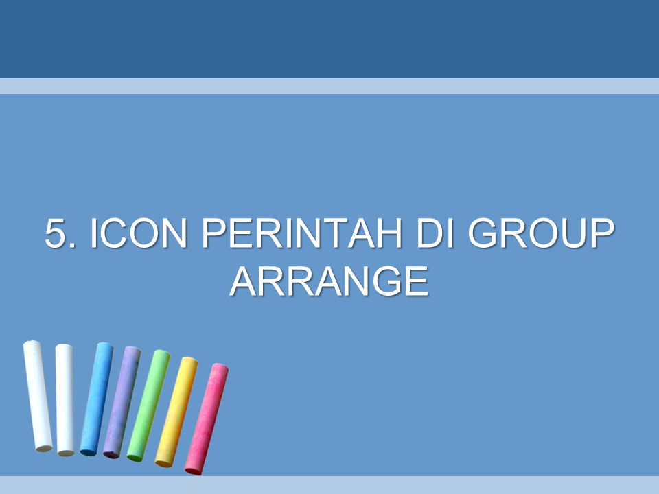 5. ICON PERINTAH DI GROUP ARRANGE