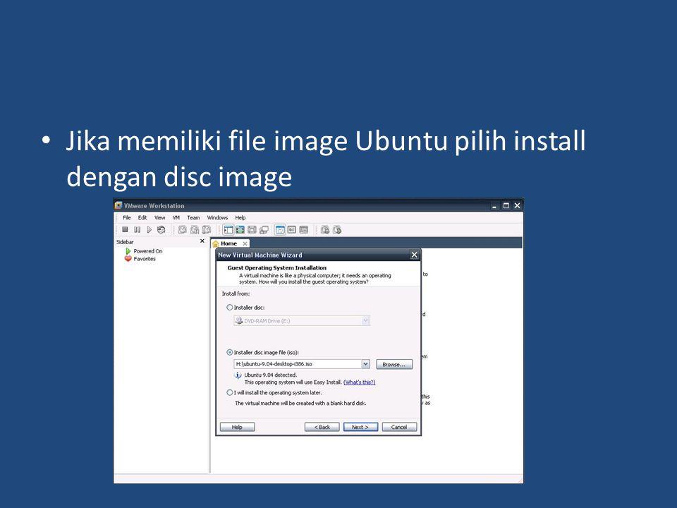 Jika memiliki file image Ubuntu pilih install dengan disc image