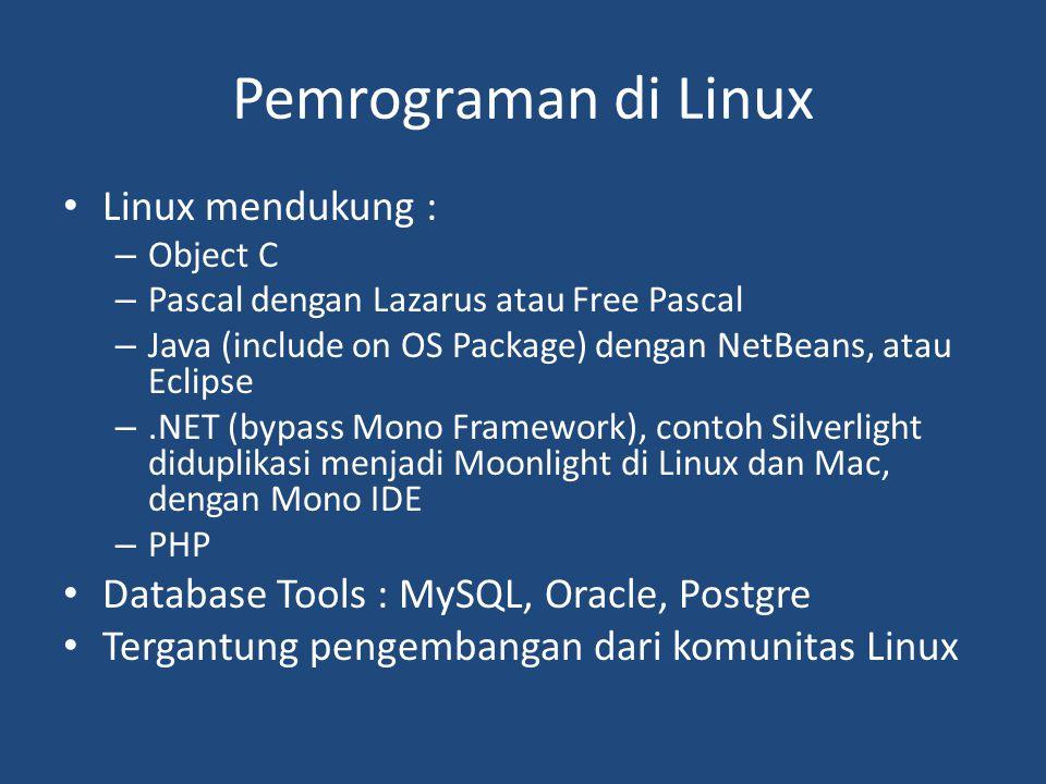 Pemrograman di Linux Linux mendukung :