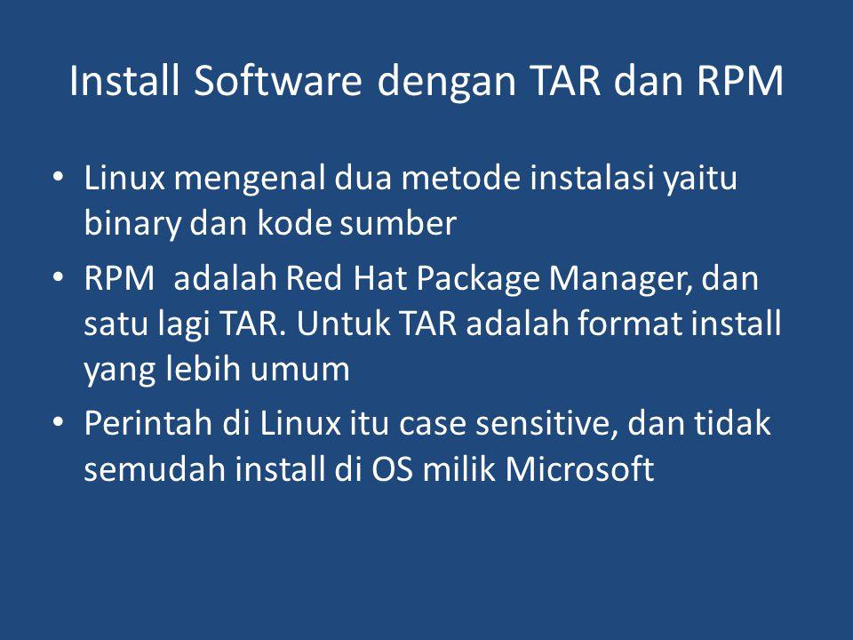 Install Software dengan TAR dan RPM