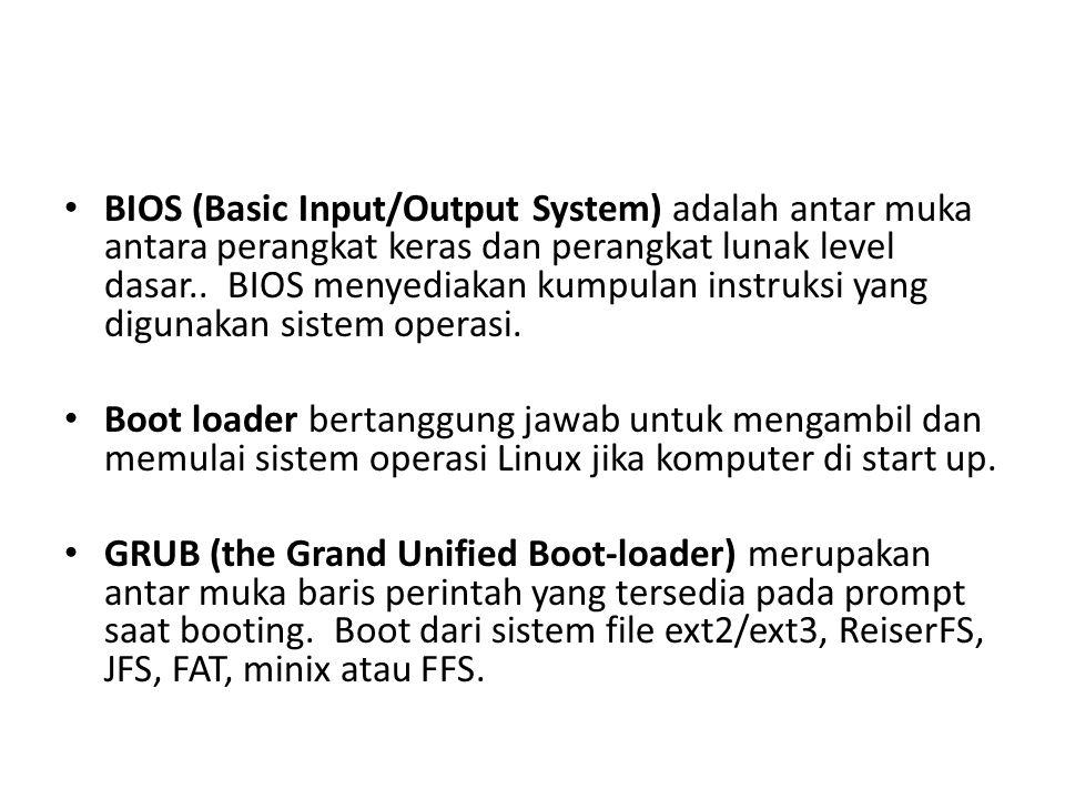 BIOS (Basic Input/Output System) adalah antar muka antara perangkat keras dan perangkat lunak level dasar.. BIOS menyediakan kumpulan instruksi yang digunakan sistem operasi.