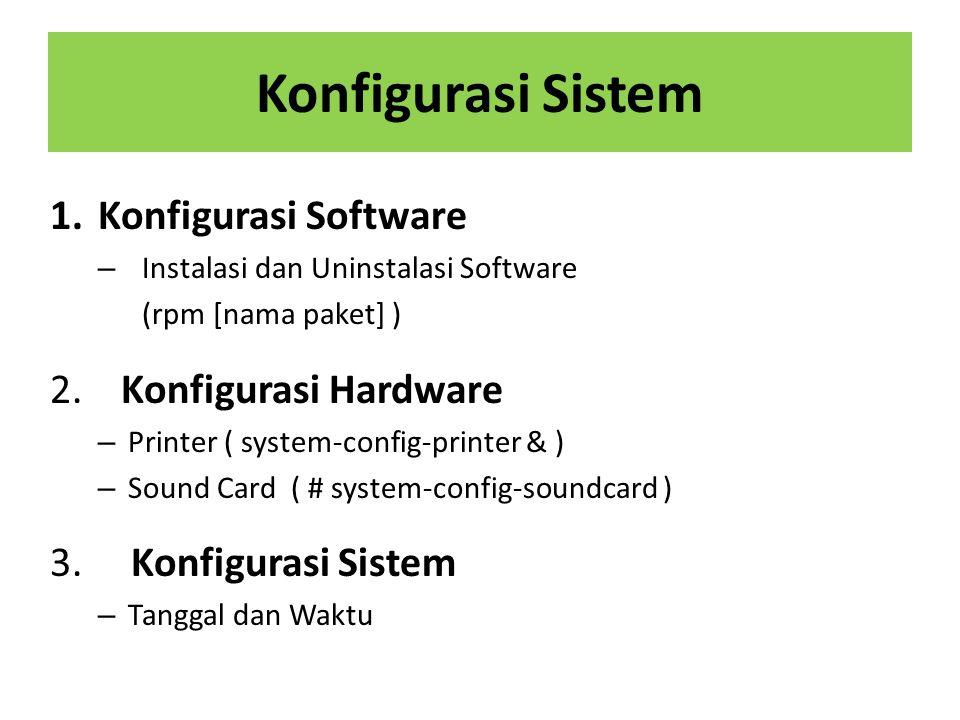 Konfigurasi Sistem Konfigurasi Software 2. Konfigurasi Hardware