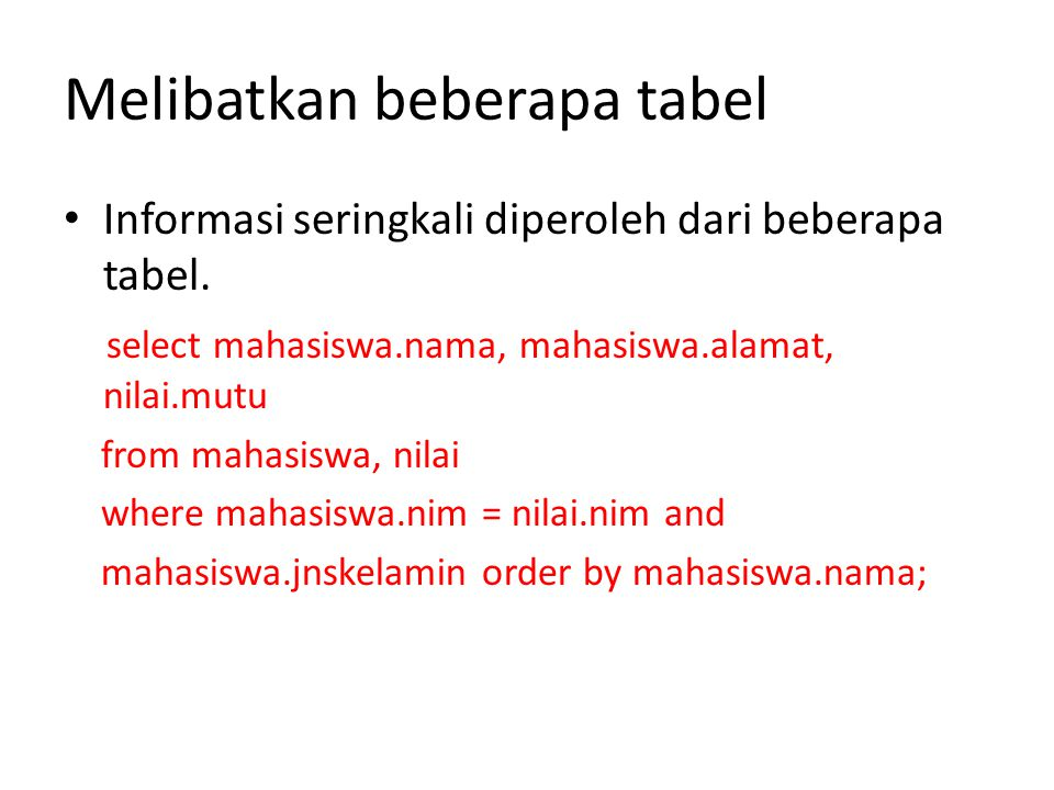 Melibatkan beberapa tabel