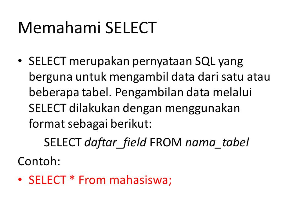 SELECT daftar_field FROM nama_tabel