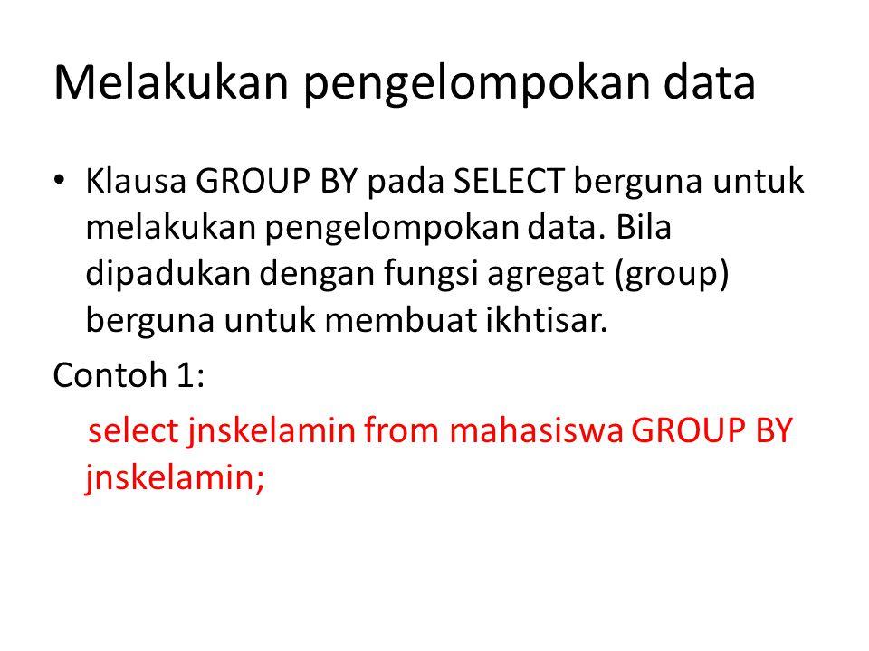 Melakukan pengelompokan data
