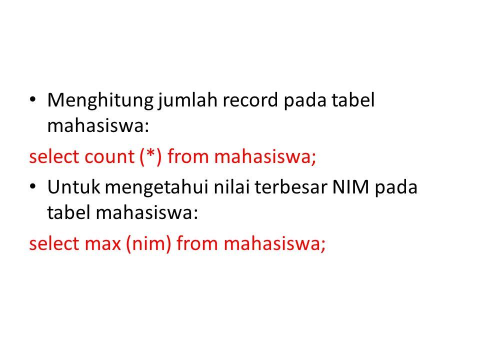 Menghitung jumlah record pada tabel mahasiswa: