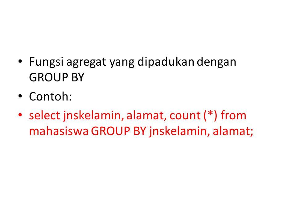 Fungsi agregat yang dipadukan dengan GROUP BY