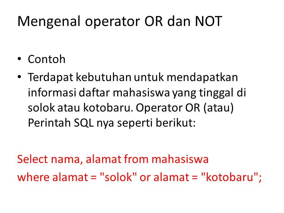 Mengenal operator OR dan NOT