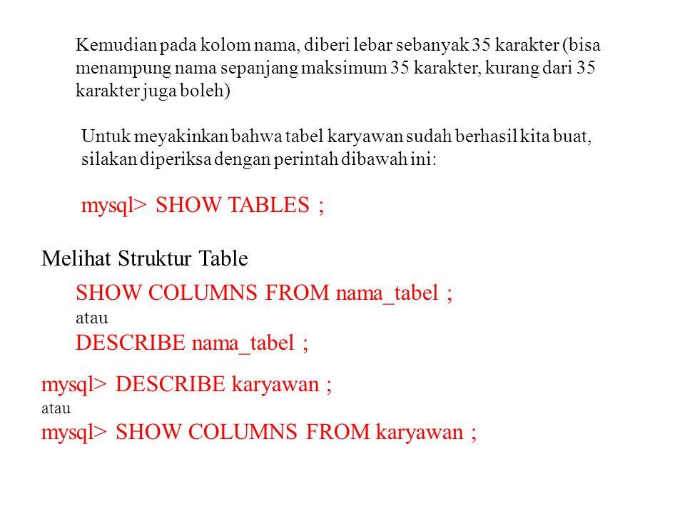 mysql> SHOW TABLES ;