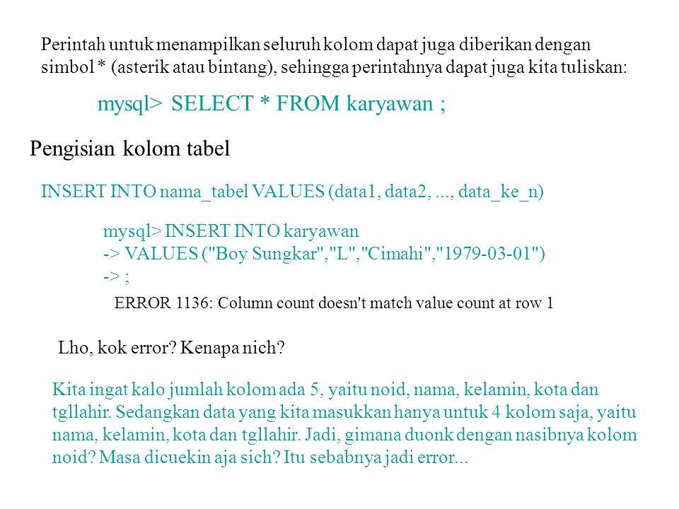 mysql> SELECT * FROM karyawan ;