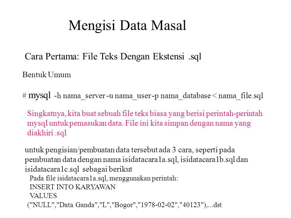 Mengisi Data Masal Cara Pertama: File Teks Dengan Ekstensi .sql