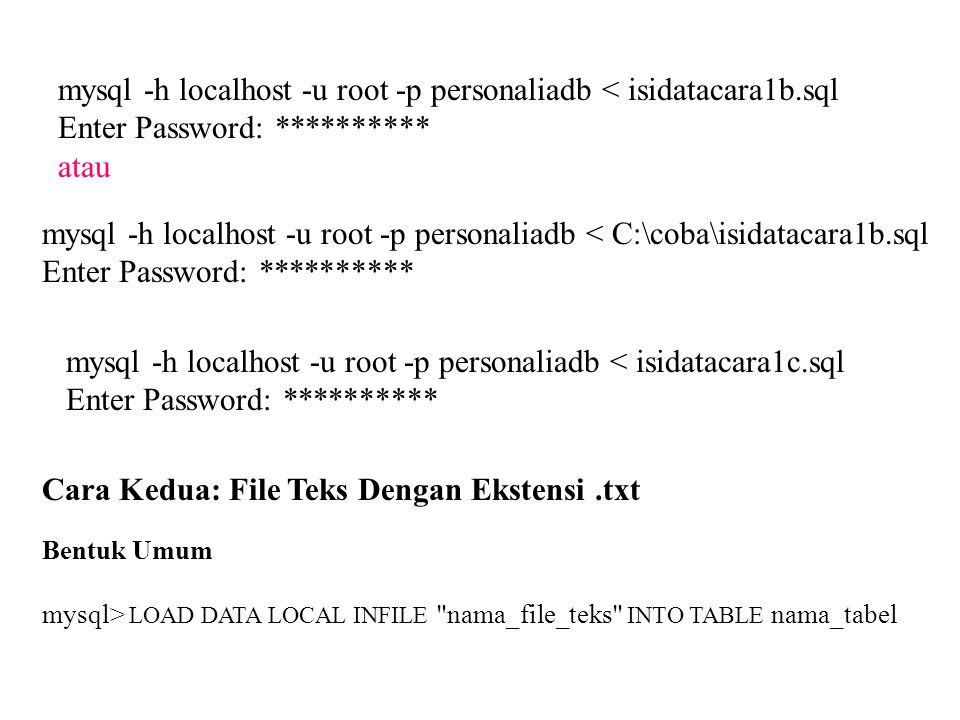 mysql -h localhost -u root -p personaliadb < isidatacara1b.sql