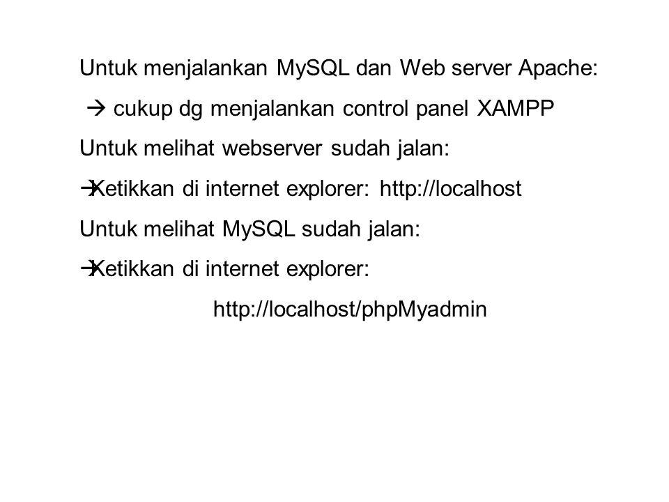Untuk menjalankan MySQL dan Web server Apache: