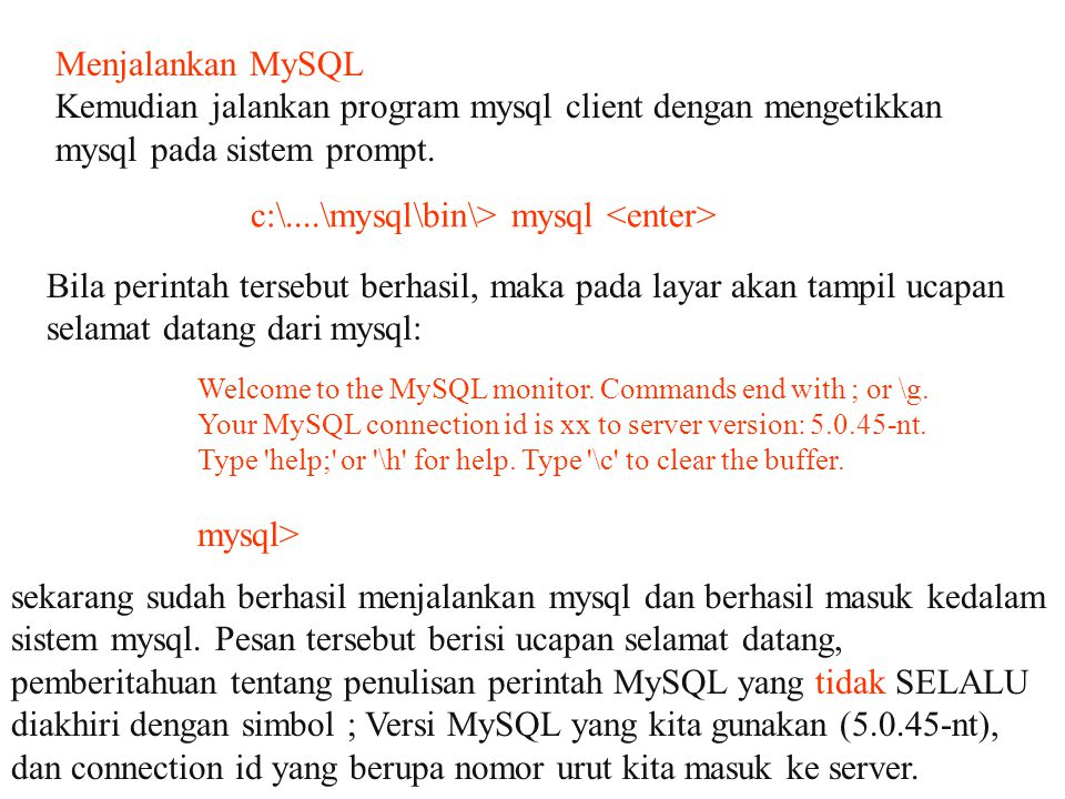 c:\....\mysql\bin\> mysql <enter>