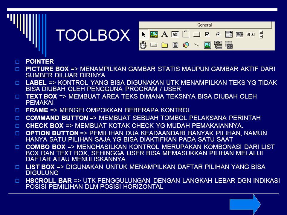 TOOLBOX POINTER. PICTURE BOX => MENAMPILKAN GAMBAR STATIS MAUPUN GAMBAR AKTIF DARI SUMBER DILUAR DIRINYA.