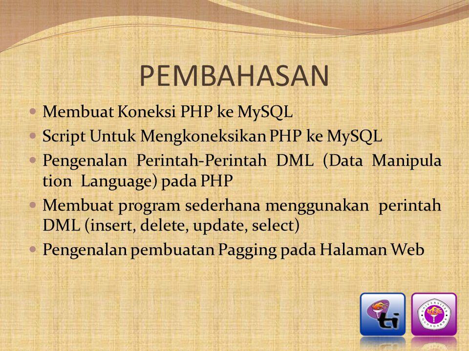 PEMBAHASAN Membuat Koneksi PHP ke MySQL