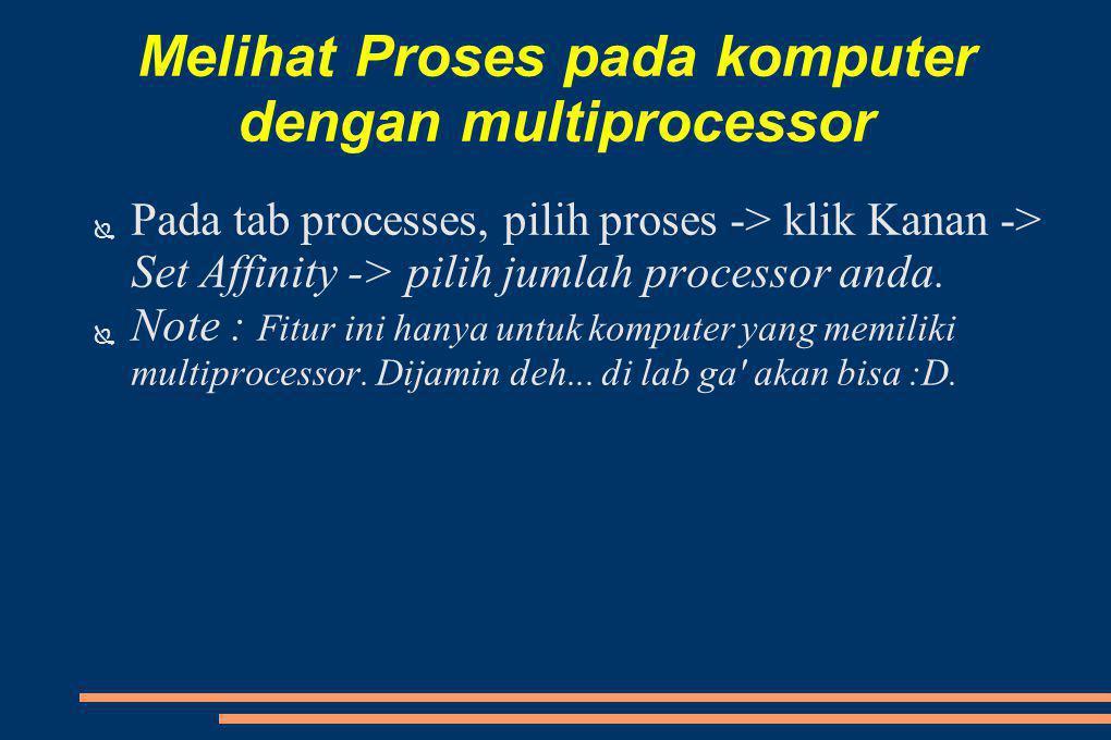 Melihat Proses pada komputer dengan multiprocessor