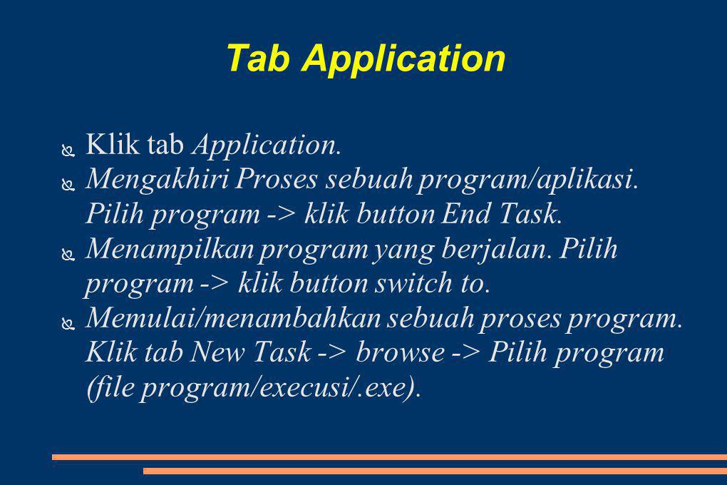 Tab Application Klik tab Application.