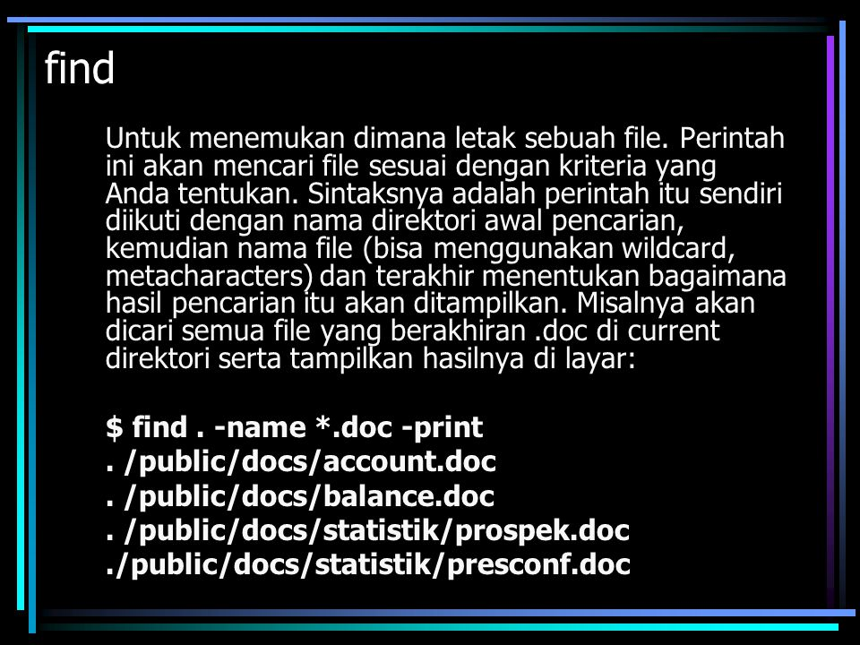 find $ find . -name *.doc -print . /public/docs/account.doc