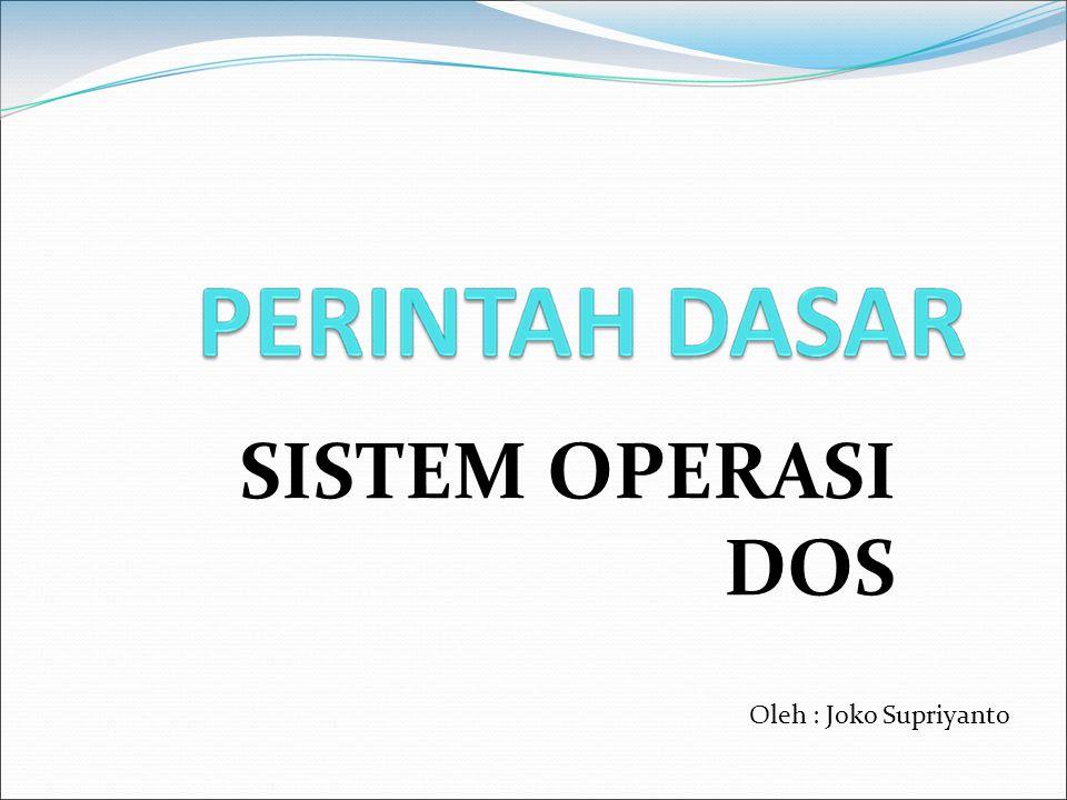 SISTEM OPERASI DOS Oleh : Joko Supriyanto Oleh : Joko Supriyanto