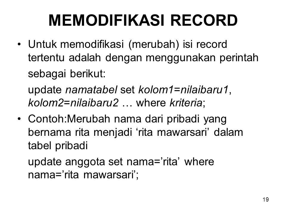 MEMODIFIKASI RECORD Untuk memodifikasi (merubah) isi record tertentu adalah dengan menggunakan perintah.