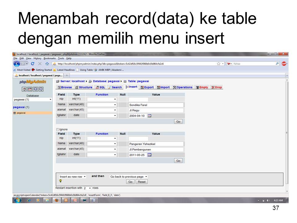 Menambah record(data) ke table dengan memilih menu insert