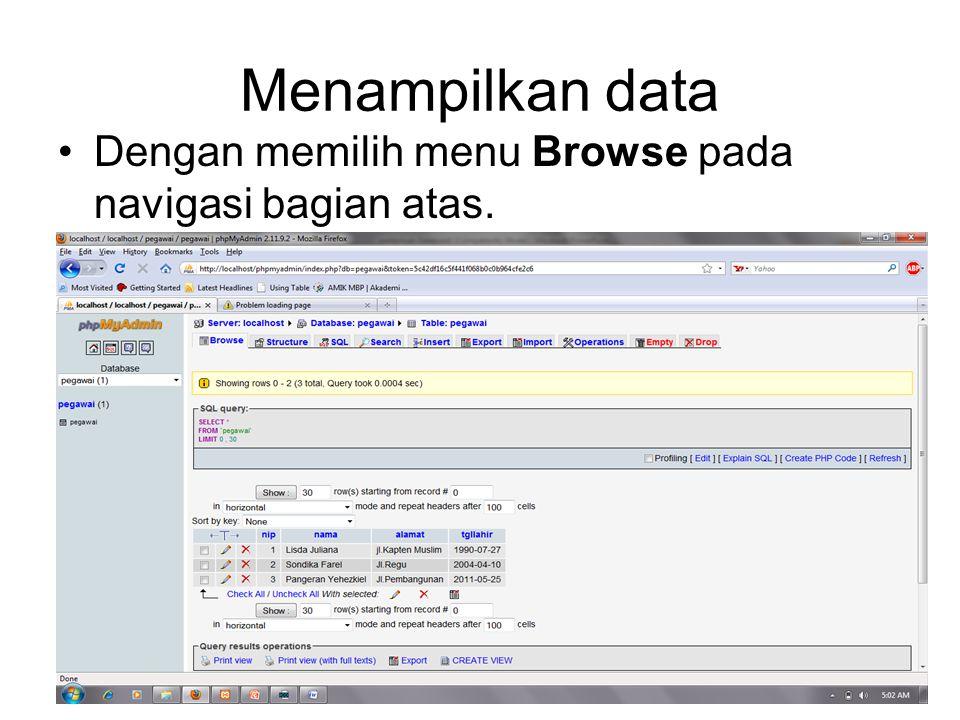 Menampilkan data Dengan memilih menu Browse pada navigasi bagian atas.