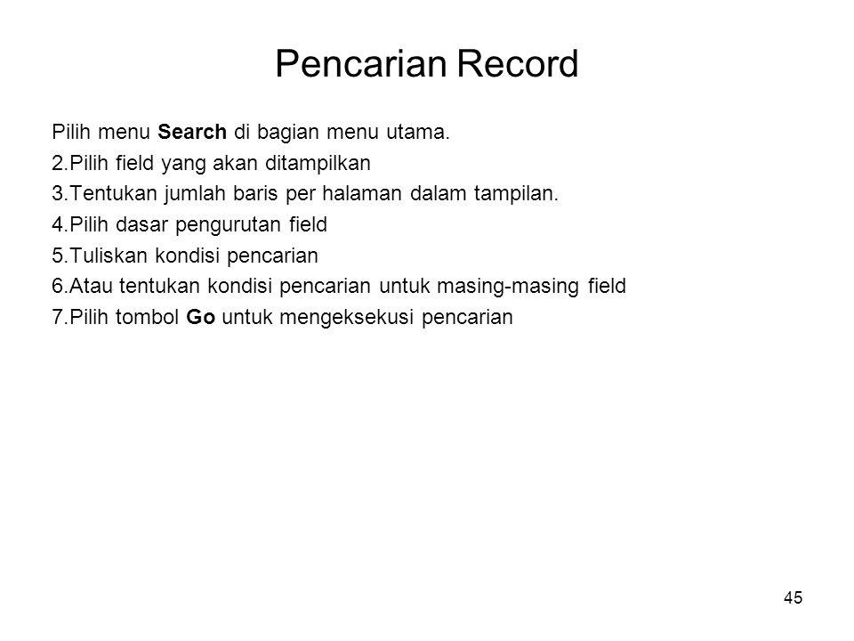 Pencarian Record Pilih menu Search di bagian menu utama.