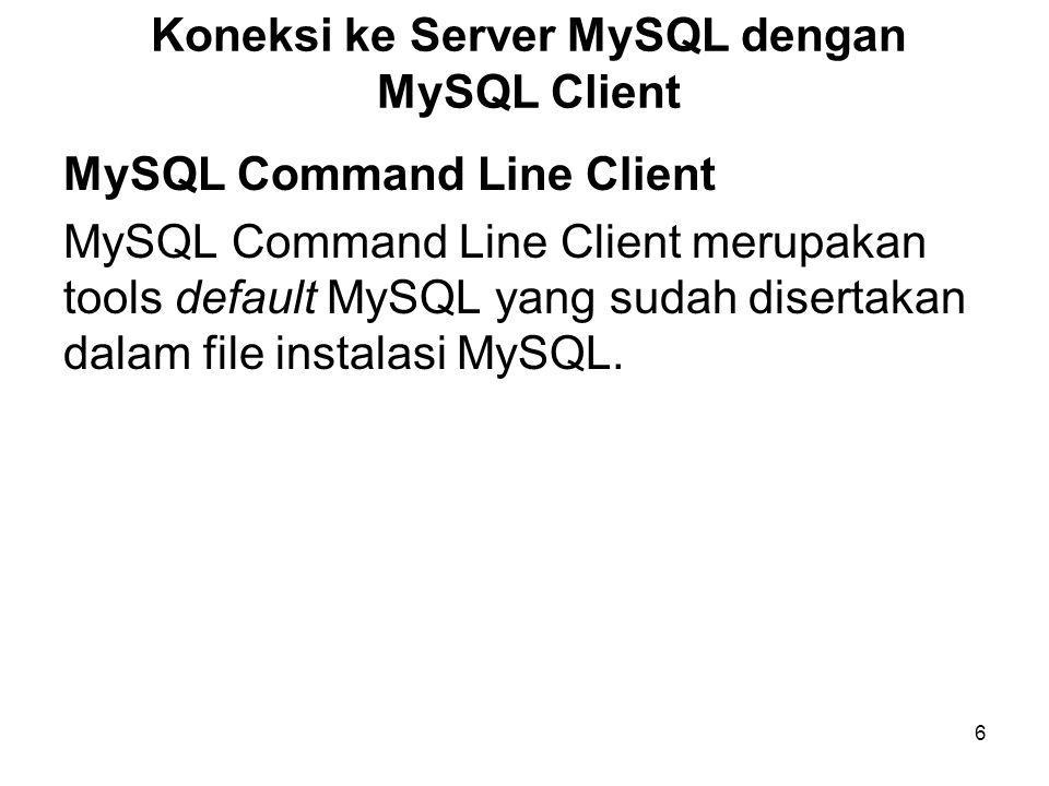 Koneksi ke Server MySQL dengan MySQL Client
