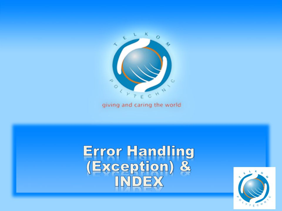 Error Handling (Exception) & INDEX
