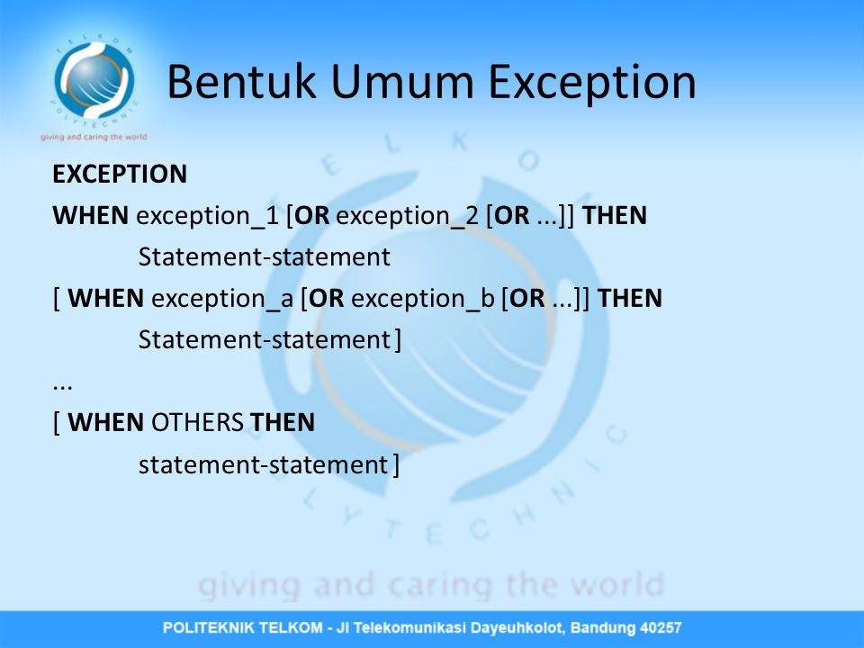 Bentuk Umum Exception EXCEPTION