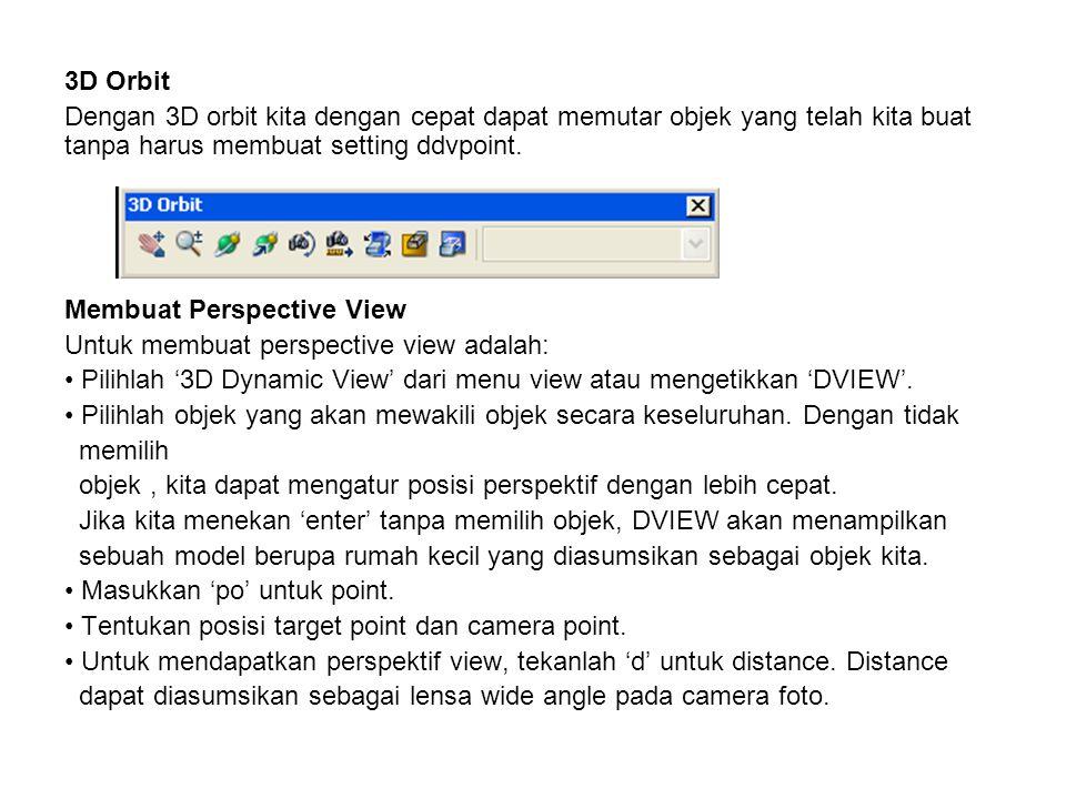 3D Orbit Dengan 3D orbit kita dengan cepat dapat memutar objek yang telah kita buat tanpa harus membuat setting ddvpoint.