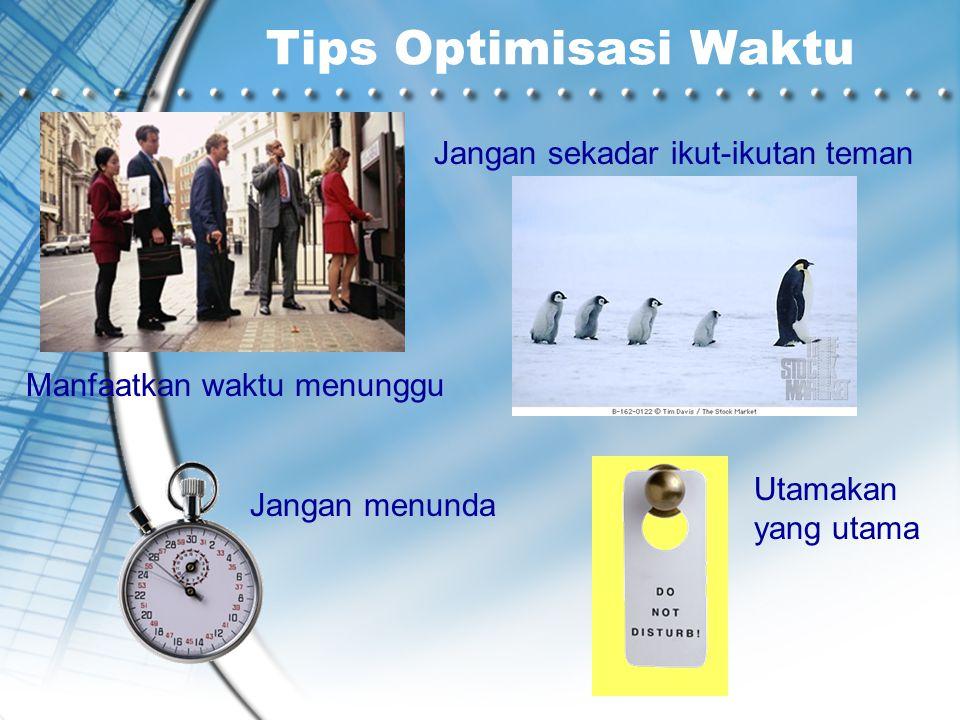 Tips Optimisasi Waktu Jangan sekadar ikut-ikutan teman
