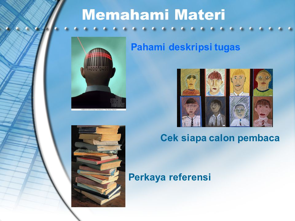 Memahami Materi Pahami deskripsi tugas Cek siapa calon pembaca