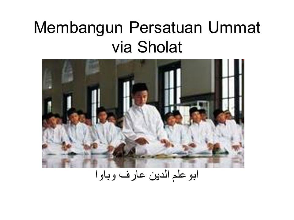 Membangun Persatuan Ummat via Sholat