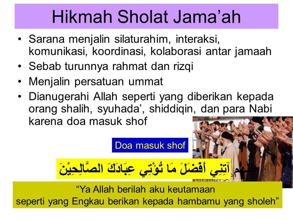 Hikmah Sholat Jama'ah Sarana menjalin silaturahim, interaksi, komunikasi, koordinasi, kolaborasi antar jamaah.